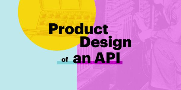 The Product Design of our video calling API